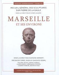 Nouvel Espérandieu : recueil général des sculptures sur pierre de la Gaule. Volume 6, Marseille et ses environs