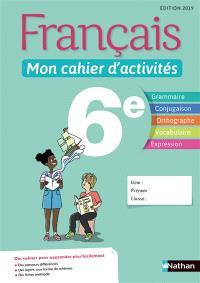 Français 6e : mon cahier d'activités