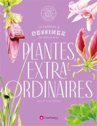 Plantes extraordinaires : 25 espèces exceptionnelles à dessiner en pas-à-pas