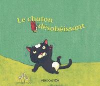 Le chaton désobéissant : un conte de la tradition russe