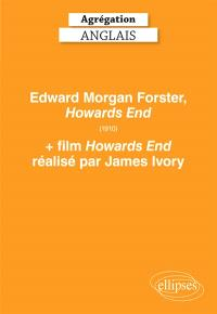 E.M. Forster's Howards End (1910) and James Ivory's Howards End (1992) : agrégation anglais