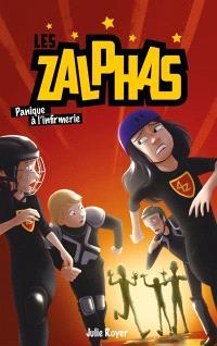 Les Zalphas. Volume 2, Panique à l'infirmerie