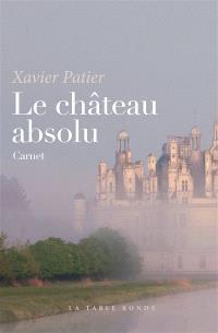 Le château absolu : carnet
