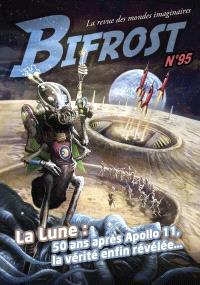 Bifrost. n° 95, La Lune : 50 ans après Apollo 11, la vérité enfin révélée...