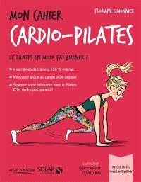 Mon cahier cardio-Pilates : le Pilates en mode fat burner !