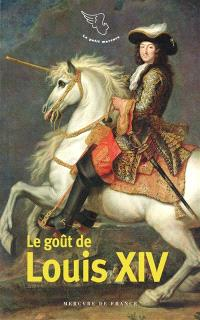Le goût de Louis XIV