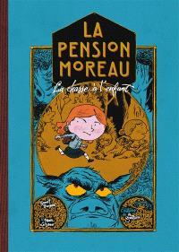 La pension Moreau. Volume 3, La chasse à l'enfant
