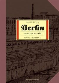 Berlin. Volume 3, Ville de lumière
