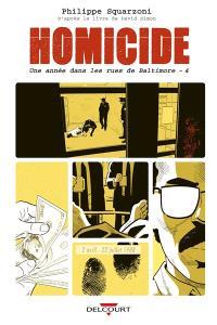 Homicide, une année dans les rues de Baltimore. Volume 4, 2 avril-22 juillet 1988