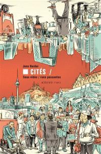 Cités : lieux vides, rues passantes