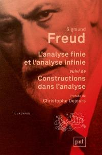 Oeuvres complètes : psychanalyse, L'analyse finie et l'analyse infinie; Suivi de Constructions dans l'analyse