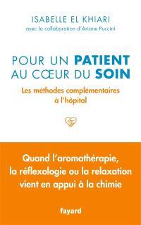 Pour un patient au coeur du soin : les méthodes complémentaires à l'hôpital