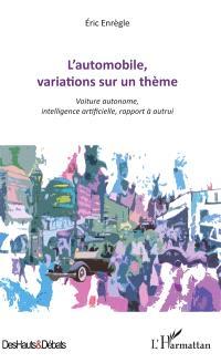 L'automobile, variations sur un thème : voiture autonome, intelligence artificielle, rapport à autrui