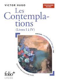 Les contemplations : livres I à IV : bac 2020