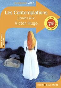 Les contemplations : livres I à IV : nouveau bac