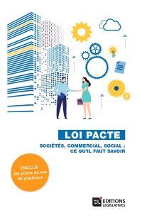 Loi Pacte : sociétés, commercial, social : ce qu'il faut savoir