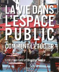 La vie dans l'espace public : comment l'étudier
