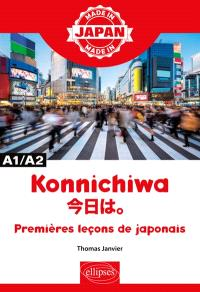 Konnichiwa : premières leçons de japonais : A1-A2