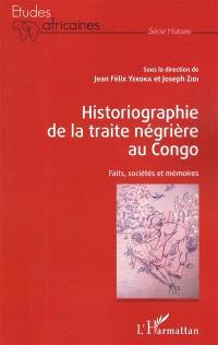 Historiographie de la traite négrière au Congo : faits, sociétés et mémoires