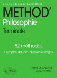 Méthod' philosophie terminale : 82 méthodes : exemples, astuces, exercices corrigés