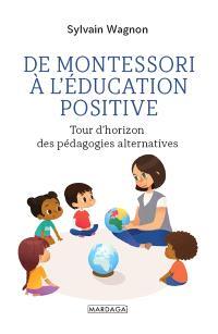 De Montessori à l'éducation positive : tour d'horizon des pédagogies alternatives