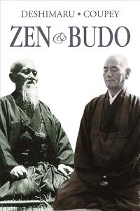 Zen & budo : la voie du guerrier = Zen & budo : the way of warrior