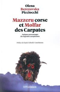Mazzeru corse et Molfar des Carpates : antiques personnages des légendes européennes
