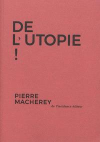 De l'utopie !
