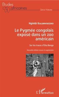 Le Pygmée congolais exposé dans un zoo américain : sur les traces d'Ota Benga