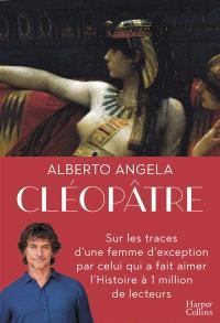 Cléopâtre : au-delà du mythe, la femme