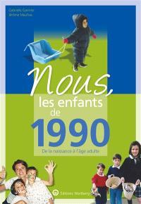 Nous, les enfants de 1990 : de la naissance à l'âge adulte