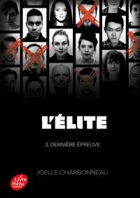 L'élite. Volume 3, Dernière épreuve
