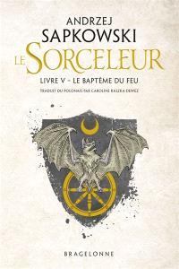 Le sorceleur. Volume 5, Le baptême du feu