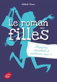 Le roman des filles. Volume 5, Soupçons, scandale et embrasse-moi !