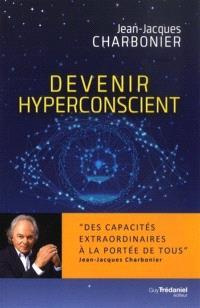 Devenir hyperconscient