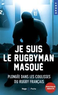 Je suis le rugbyman masqué : plongée dans les coulisses du rugby français