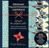 Origami traditionnel japonais : l'art du papier plié : tout ce dont vous avez besoin pour commencer