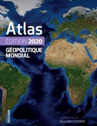 Atlas géopolitique mondial : 2020