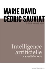 Intelligence artificielle : la nouvelle barbarie