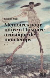 Mémoires pour nuire à l'histoire artistique de mon temps : & autres feuilles volantes : recueil