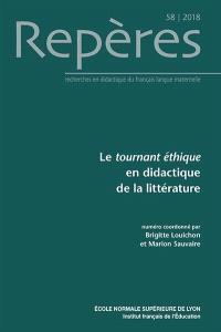 Repères : recherches en didactique du français langue maternelle. n° 58, Le tournant éthique en didactique de la littérature