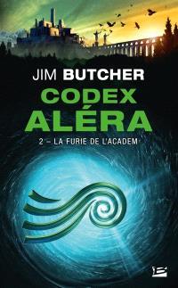 Codex Aléra. Volume 2, La furie de l'Academ