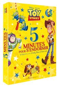 Toy story : 5 minutes pour s'endormir : 12 histoires avec Woody, Buzz et leurs amis