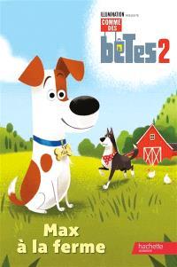 Comme des bêtes 2 : Max à la ferme