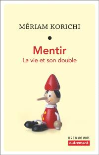 Mentir : la vie et son double