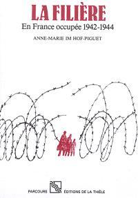 La Filière : en France occupée 1942-1944