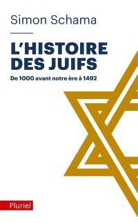 L'histoire des Juifs. Volume 1, De 1.000 avant notre ère à 1492