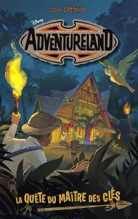 Adventureland. Volume 1, La quête du maître des clés