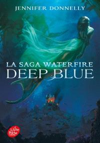 La saga Waterfire. Volume 1, Deep blue