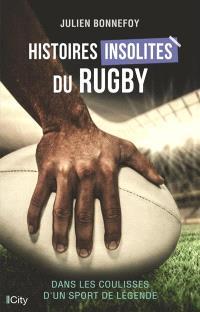 Histoires insolites du rugby : dans les coulisses d'un sport de légende